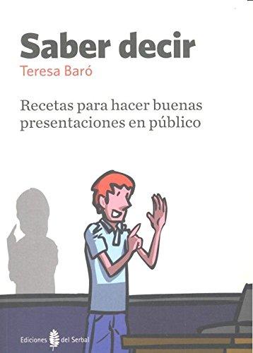 9788476286722: saber decir recetas para hacer buenas presentaciones en publico