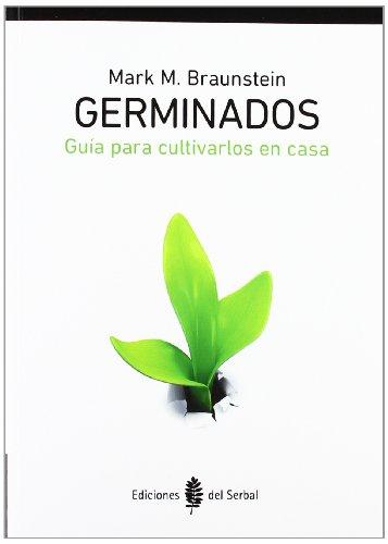 9788476286883: Germinados, Guia Para Cultivarlos En Casa (El arte de vivir)