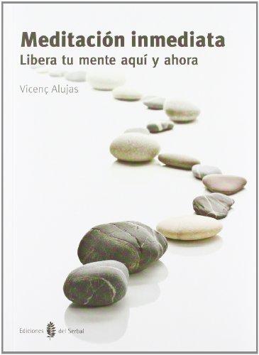 9788476287156: Meditación inmediata: libera tu mente aquí y ahora