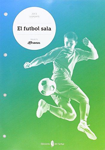 cat).(15).futbol sala.quadern ed.fisica eso khronos - Aa.Vv.