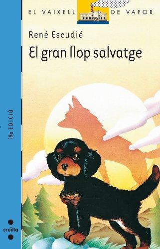 9788476291290: El gran llop salvatge (Barco de Vapor Azul)