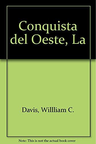 Conquista del Oeste, La (Spanish Edition): Willliam C. Davis