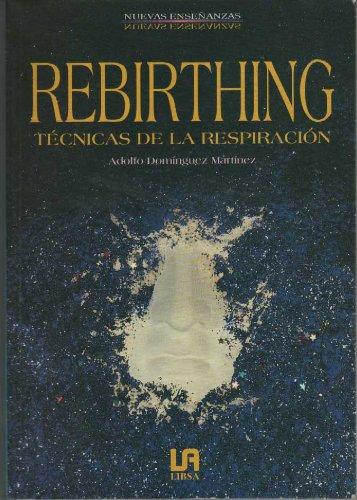9788476303740: REBIRTHING: TECNICAS DE LA RESPIRACION