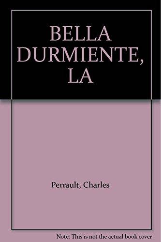 BELLA DURMIENTE, LA (9788476304228) by Charles Perrault