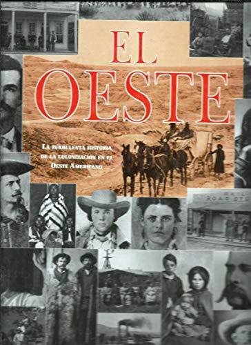 9788476305560: El oeste la turbulenta historia de la colonizacion en el oeste América