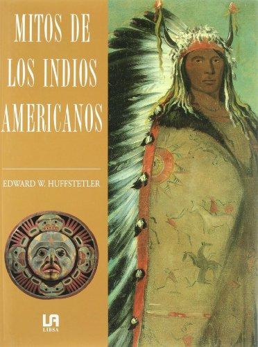 9788476306031: Mitos de los indios americanos