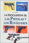 9788476307410: La enciclopedia de las pistolas y los revólveres