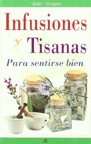 9788476308622: Infusiones y tisanas para sentirse bien / Herbal Teas and Herbal Teas to Feel Good (Todo Terapia Series)