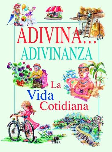9788476309063: La Vida Cotidiana (Adivina.Adivinanza)
