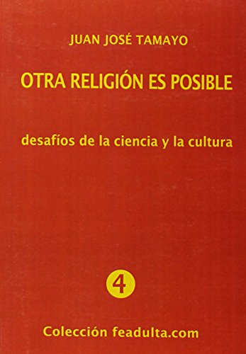 9788476310205: Otra religión es posible : desafíos de la ciencia y la cultura