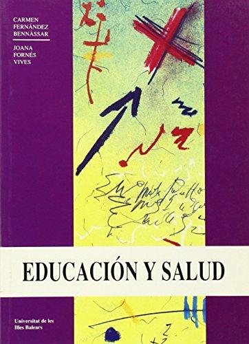 Educación y salud: Fernández Bennàssar, Carmen / Fornés Vives, Joana