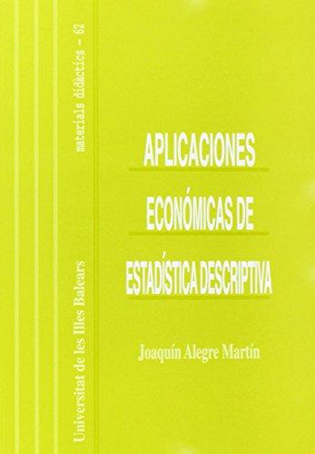 9788476324257: Aplicaciones económicas de estadística descriptiva: ¿Qué es y qué hacen los economistas con la estadística descriptiva? (Materials didàctics)