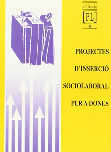 9788476326527: Projectes d'inserció sociolaboral per a dones (Pedagogia laboral)