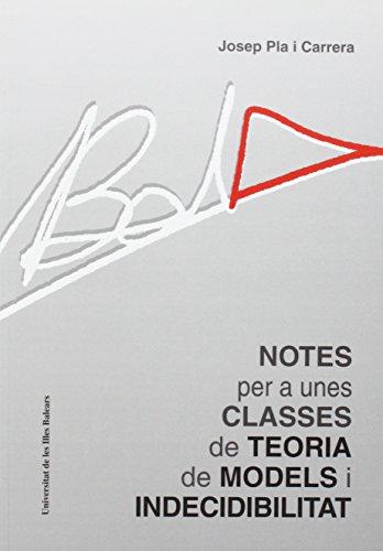 9788476327630: Notes per a unes classes de teoria de models i indecidibilitat (Altres obres)