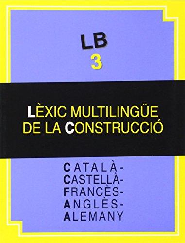9788476328422: Lèxic multilingüe de la construcció: català-castellà-francès-anglès-alemany (LB3) (Altres obres)