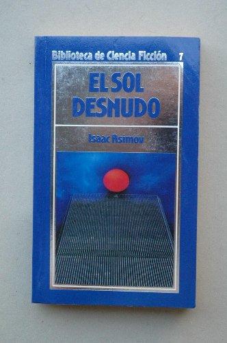 9788476340974: El Sol Desnudo (Biblioteca De Ciencia Ficción)