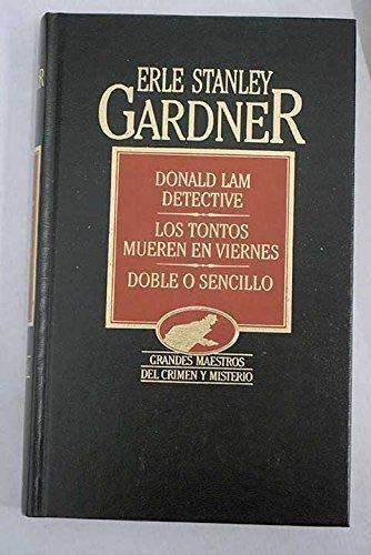 9788476341100: DONALD LAM DETECTIVE LOS TONTOS MUEREN EN VIERNES DOBLE O SENCILLO