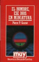 El hombre, ese Dios en miniatura.: GRASSÉ, Pierre P.-