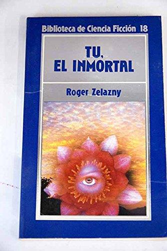 9788476342336: Tú, el inmortal