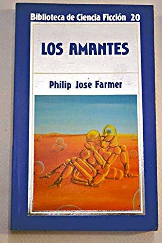9788476342442: Los amantes / Philip José Farmer ; traducción española de Sebastian Nusta