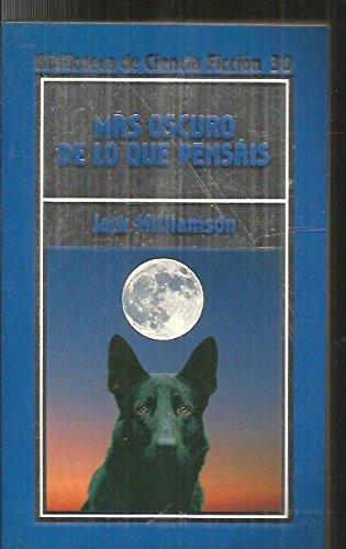 9788476343852: MAS OSCURO DE LO QUE PENSAIS by JACK WILLIAMSON