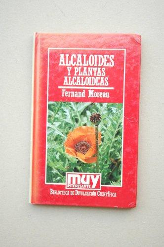 9788476344279: Alcaloides y plantas alcaloideas / Fernand Moreau ; [traducción Albert Mariné Font]