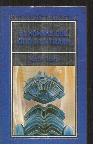9788476344484: EL HOMBRE QUE CAYO A LA TIERRA.