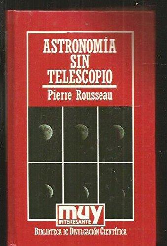 9788476345627: ASTRONOMÍA SIN TELESCOPIO