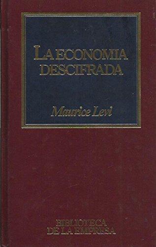 9788476346358: La economía descifrada : manual de supervivencia para legos / Maurice Levi ; traducción M. Mauricio Prelooker