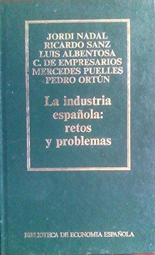 9788476347843: LA INDUSTRIA ESPAÑOLA: RETOS Y PROBLEMAS.