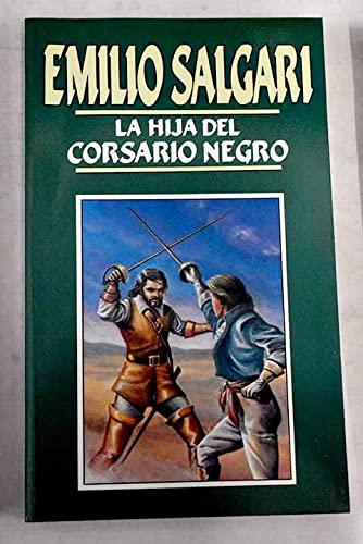 9788476348901: La hija del corsario negro