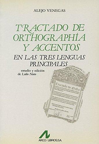 TRACTADO ORTHOGRAPHÍA ACCENTOS TRES LENG PRINCIPAL: ALEJO VENEGAS. ESTUDIO