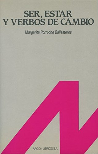 Ser, estar y verbos de cambio (Espanol: Porroche Ballesteros, Margarita