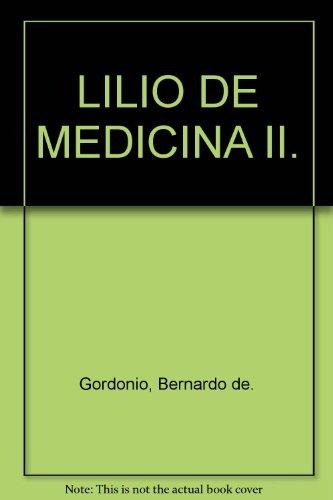 LILIO DE MEDICINA II.: Gordonio, Bernardo de.