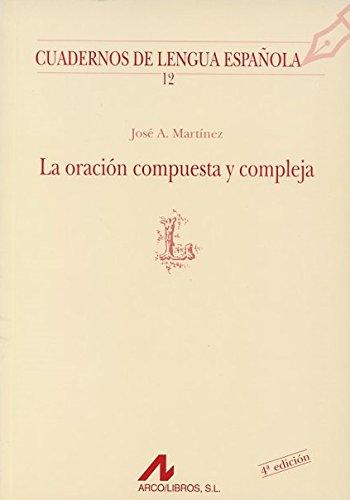 9788476351499: La oración compuesta y compleja en español (L) (Cuadernos de lengua española)