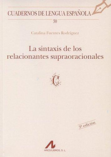 9788476351840: La sintaxis de los relacionantes supraoracionales (Cuadernos de lengua española)