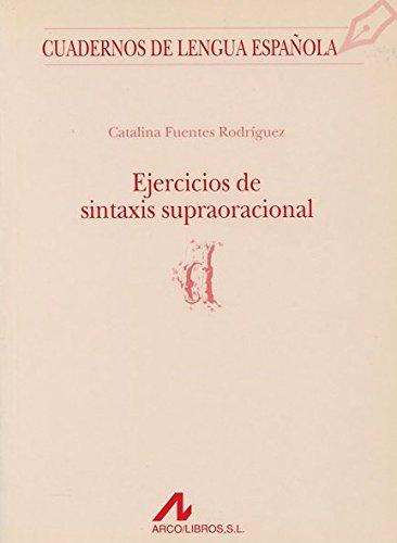9788476351871: Ejercicios de sintaxis supraoracional (d) (Cuadernos de lengua española)