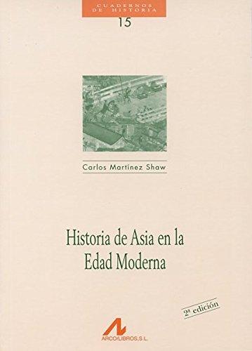 Historia de Asia En La Edad Moderna: Carlos Martinez Shaw