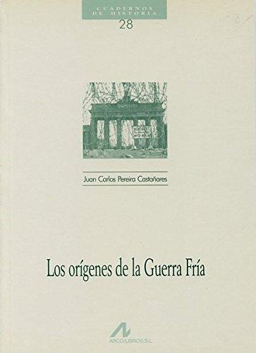 Los orígenes de la guerra fría: Juan Carlos Pereira