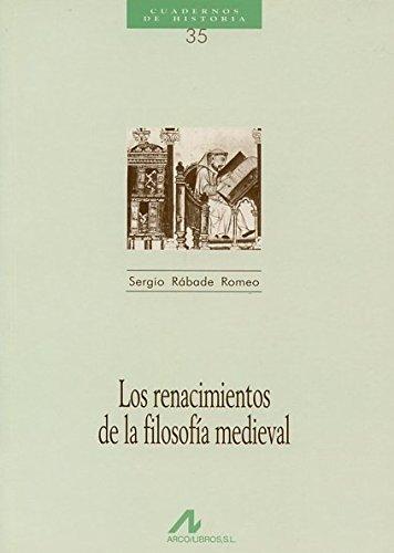 Los renacimientos de la filosofÃa medieval: Rábade Romeo, Sergio
