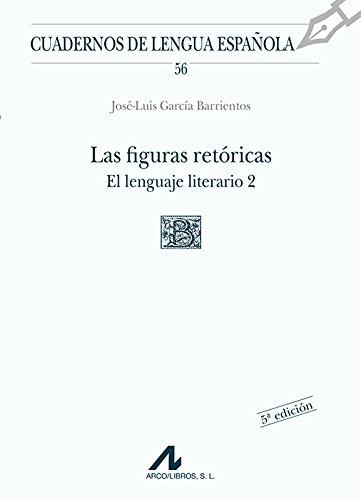9788476352960: Las figuras retóricas. El lenguaje literario 2: 56 (Cuadernos de lengua española)