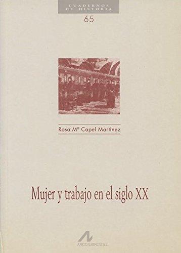 Mujer y Trabajo En El Siglo XX: Rosa Maria Capel