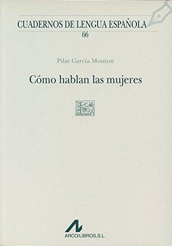 Cómo hablan las mujeres (L cuadrado) (Cuadernos: García Mouton, Pilar