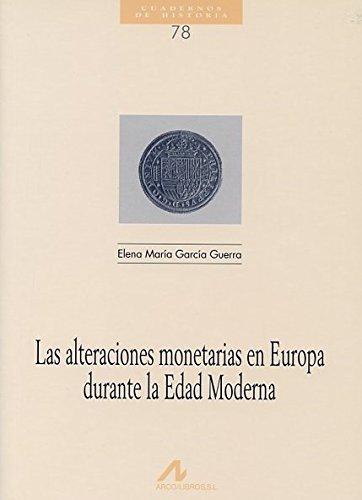 9788476354070: Las alteraciones monetarias en Europa durante la Edad Moderna (R) (2000)