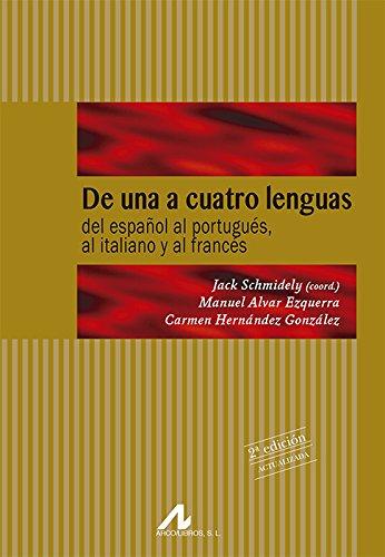 9788476354735: De una a cuatro lenguas. Del español al portugués, al italiano y al francés. 2ª Edición Actualizada (Manuales y diccionarios)