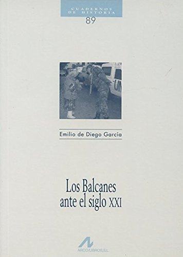 9788476354766: Los Balcanes ante el s. XXI (Cuadernos de historia)