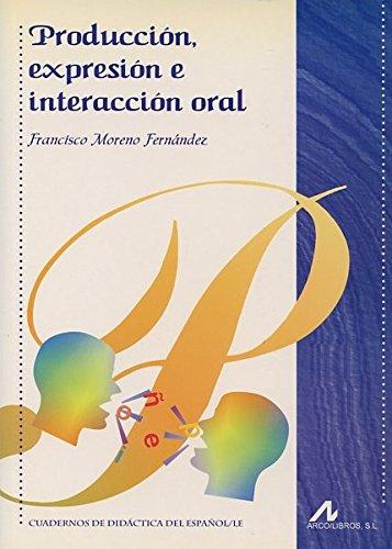 9788476354872: Producción, expresión e interacción oral (Cuadernos de didáctica del español/LE)