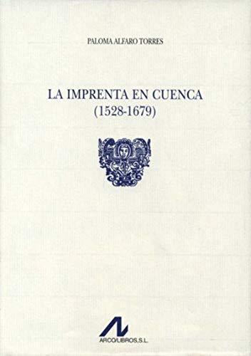 9788476355145: La imprenta en Cuenca, 1528-1679 (Coleccion Tipobibliografia espanola) (Spanish Edition)