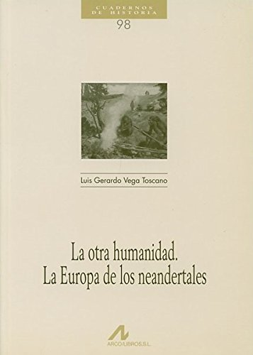 9788476355534: La otra humanidad. La Europa de los neandertales