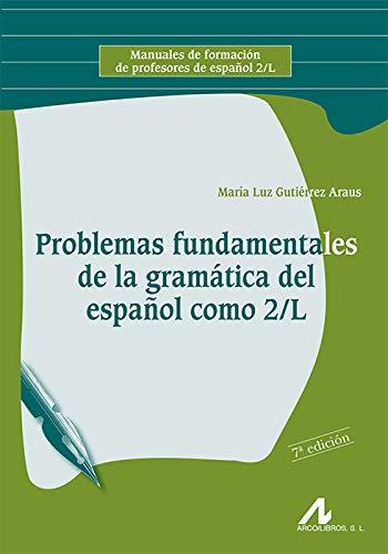 Problemas fundamentales de la gramatica del español: Gutierrez Araus, Maria